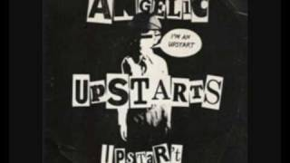 Angelic Upstarts - Leave Me Alone