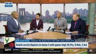 ESPN GET UP   Kawhi Leonard carries Raptors def. Bucks in Game 3 with game-high 36 Pts, 9 Reb, 5 Ast