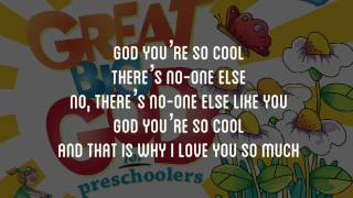 God You're So Cool Great Big God for PreSchoolers Lyric