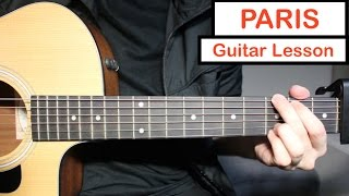 PARIS - The Chainsmokers   Guitar Lesson (Tutorial) How To Play Chords