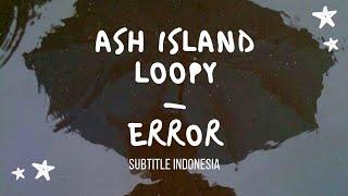 [indosub] ASH ISLAND (애쉬 아일랜드) loopy (루피) – error | sub indo | lilnghtmr