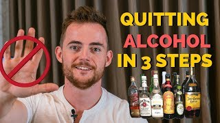 How To Stop Drinking Alcohol - My Top 3 Steps
