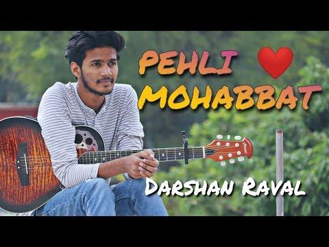 Pehli Mohabbat | Darshan Raval | Shaurya Kamal - Cover