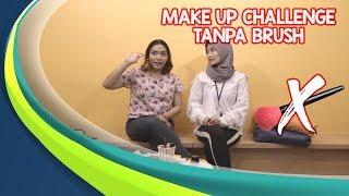 Make Up Challenge Tanpa Brush, Gimana Jadinya ya?