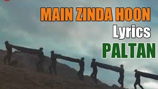 Main Zinda Hoon Lyrics – Paltan | Sonu Nigam, Javed Akhtar