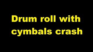 Drum Roll With Cymbals Crash    Sound Effect