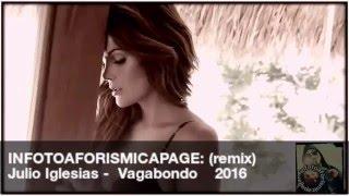 Julio Iglesias-Vagabondo (Remix 2016)