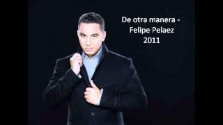 Dificil de igualar - Felipe Pelaez (De otra manera)