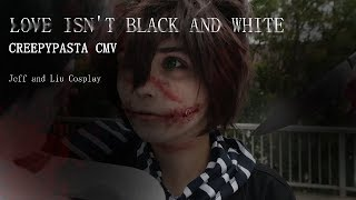 JEFF THE KILLER VS HOMICIDAL LIU CMV //// Love Isn't Black And White