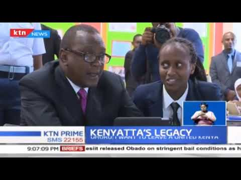President Uhuru says that ensuring Kenya is a united and cohesive society is at the core of his lega