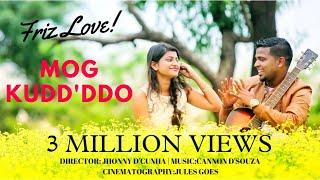 New konkani song Mog Kudd'ddo (2018) - Friz Love Super-hit (Official Music Video)
