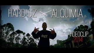 HARD GZ   ALQUIMIA (VIDEOCLIP OFICIAL)