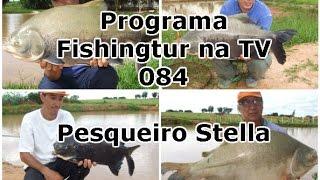 Programa Fishingtur na TV 084 - Pesqueiro Stella
