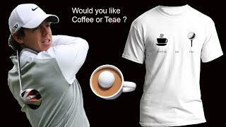 Rory Mcilroy Tiger Woods would you like coffee or tea?