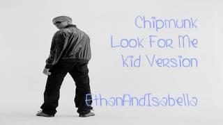 Chipmunk - Look for me - Kid version + Download Link