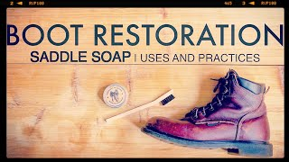 Boot Restoration | Saddle Soap | Uses And Practices | The Boot Guy Reviews