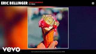 Eric Bellinger - Treat Yourself (Audio) ft. Wale