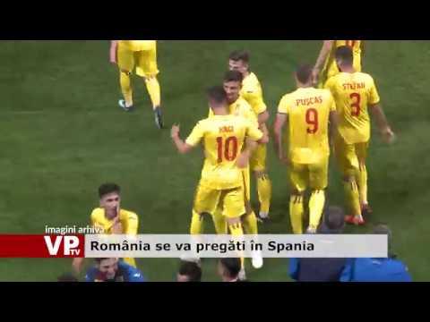 România se va pregăti în Spania