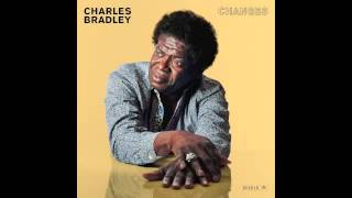 "Charles Bradley ""You Think I Don't Know (But I Know)"