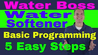 Water Softener Installation 4A WaterBoss Basic Programming in 5 Easy Steps