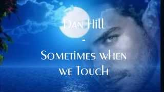 Dan Hill   ༻💕༺  Sometimes When We Touch  ༻💕༺