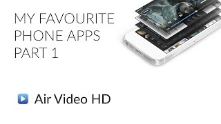 Air Video HD - My Favourite Phone Apps #1