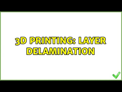 3D Printing: Layer delamination (3 Solutions!)