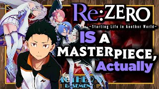 Re:Zero IS a Masterpiece. F*** You, Fight Me.