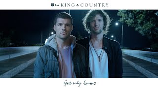 For KING & COUNTRY   God Only Knows
