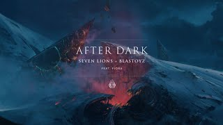 Seven Lions & Blastoyz - After Dark (ft. Fiora) [Ophelia Records]