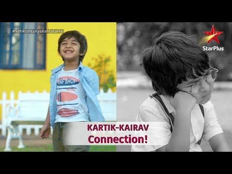 Yeh Rishta Kya Kehlata Hai   Kairav-Kartik Connection