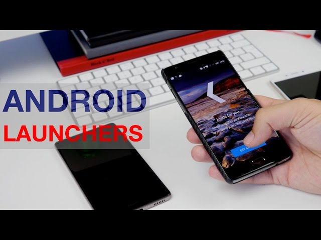 Android Launchers: How to install, change and customise your ph