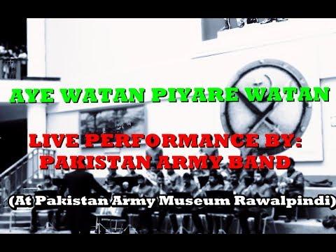 Aye Watan Piyare Watan By PAK ARMY BAND ARMY MUESEUM , Rawalpindi (LIVE)