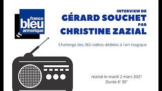 Vignette de L'interview de Gérard SOUCHET sur France Bleu Armorique : le challenge des 365 vidéos magiques !