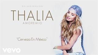 Thalía - Cerveza en México