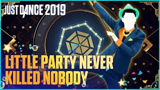 Just Dance 2019: A Little Party Never Killed Nobody (All We Got) by Fergie Ft. Q-Tip, GoonRock