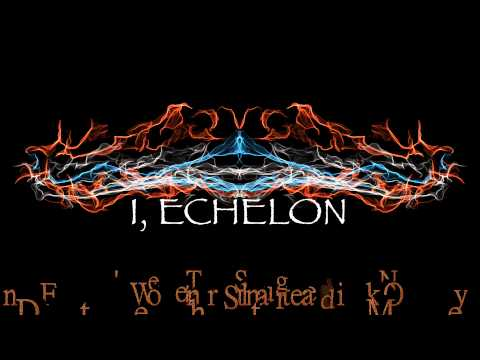 I, Echelon - Saturation (Lyric Video)
