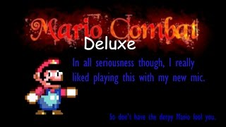 I'm Playing A Game! Mario Combat Deluxe!