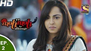 Yeh Moh Moh Ke Dhaage - ये मोह मोह के धागे - Episode 02 - 22nd Mar, 2017