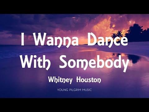 Whitney Houston - I Wanna Dance With Somebody (Lyrics)