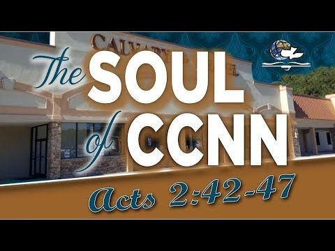 The Soul Of CCNN Acts 2:42:47