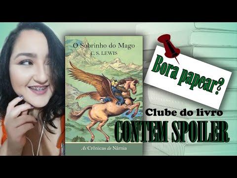 Clube do Livro - Crônicas de Nárnia - O Sobrinho do Mago - Contém Spoilers