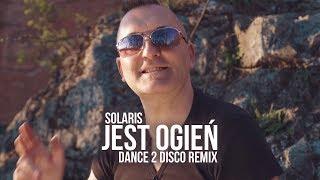 Solaris   Jest Ogień (Dance 2 Disco Remix) NOWOŚĆ DISCO POLO 2019