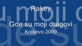 Rakey - Gde su moji drugovi(Serbian Rap 2009)