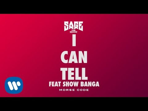 Sage The Gemini - I Can Tell feat. Show Banga [Official Audio]
