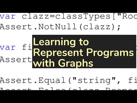 Learning to Represent Programs with Graphs