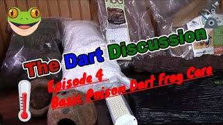 The Dart Discussion Episode 4 Basic Dart Frog Care