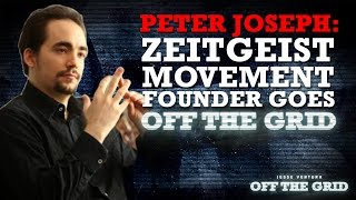 Peter Joseph: Zeitgeist Movement Founder Goes Off the Grid | Jesse Ventura Off The Grid - Ora TV
