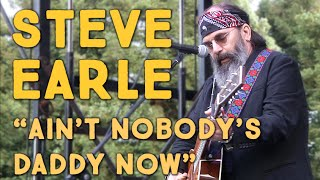 """Steve Earle: """"Ain't Nobody's Daddy Now"""" at Wavy Gravy's 80th Birthday"""