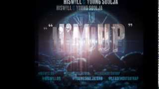 HISwill & Young Soulja- Im Up(single)(@hiswill89 @youngsouljatbnb)